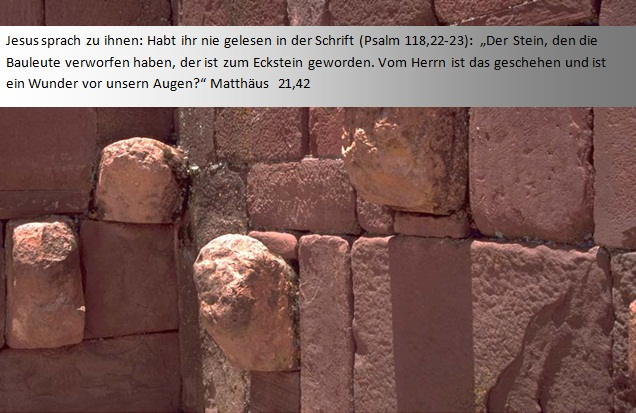 Matthäus 21,42 Jesus der Eckstein von den Bauleuten verworfen